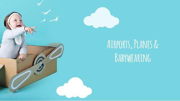 Airports, Planes & Babywearing
