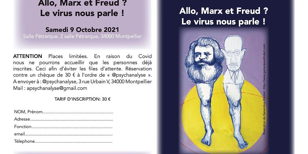 Allo Marx et Freud? Le virus nous parle. REPORTE au samedi 9 octobre.