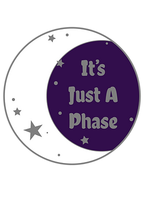 It's Just a Phase Sticker