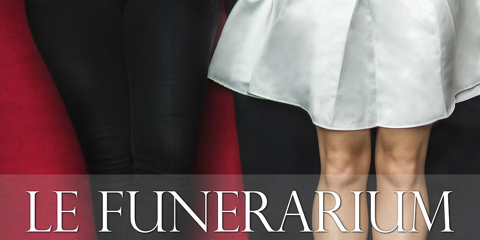 le funérarium ( vendredi 17 )