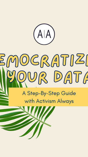 Democratizing Your Data: A Step by Step Guide