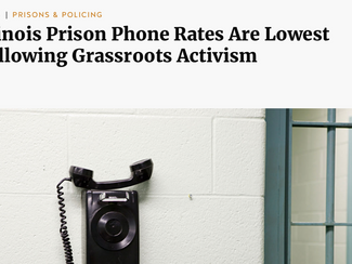 Truth Out: Illinois Prison Phone Rates Are Lowest Following Grassroots Activism