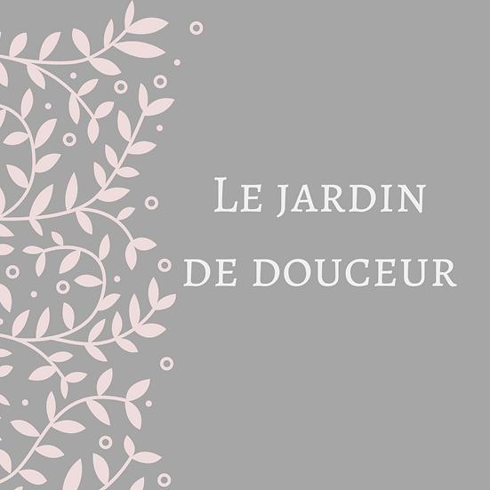 LE JARDIN DE DOUCEUR