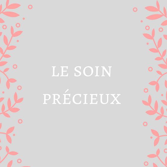LE SOIN PRECIEUX
