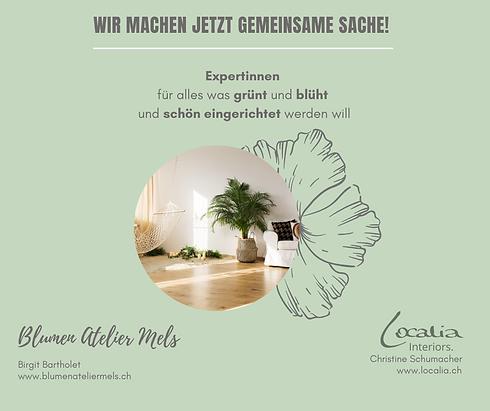 Blumen Atelier Mels und Localia Interiors machen gemeinsame Sache: Expertinnen für alles was grünt & blüht und schön eingerichtet werden will.