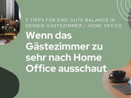 Wenn's Gästezimmer zu sehr nach (Home) Office ausschaut ... 5 Tipps für eine gelungene Balance