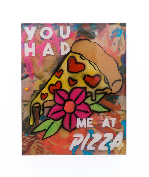 Had Me at Pizza by Registered Artist