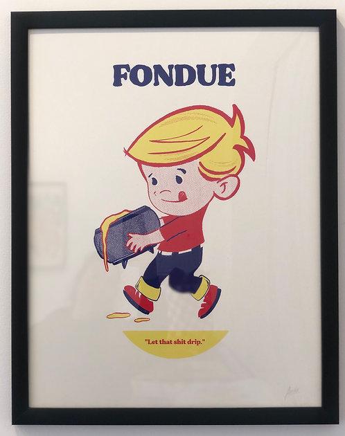 Let That Shit Drip by Fondue