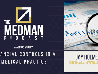 Financial Controls in a Medical Practice with Jay Holmes