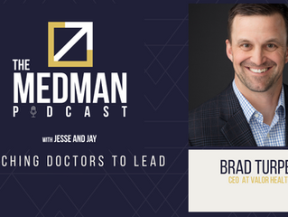 Teaching Doctors To Lead with Brad Turpen