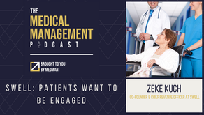Swell: Patients Want to be Engaged with Zeke Kuch