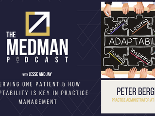 Serving One Patient & How Adaptability is Key in Practice Management with Peter Berger
