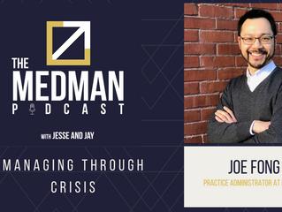 Managing Through Crisis with Joe Fong Practice Administrator at MedMan