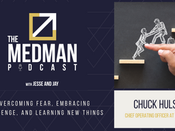 Overcoming Fear, Embracing Challenge, and Learning New Things with Chuck Hulse COO at MedMan