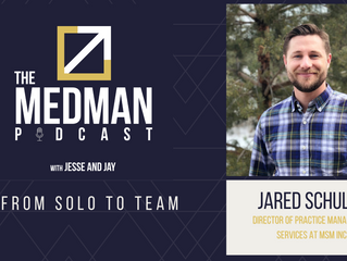 From Solo to Team with Jared Schultz Director of Practice Management Services at MSM Inc.