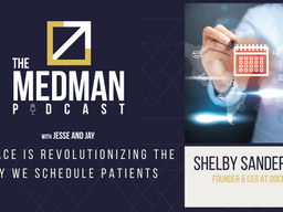 DocPace Is Revolutionizing the Way We Schedule Patients with Shelby Sanderford