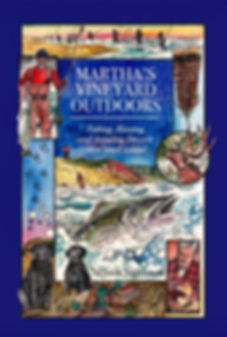 Martha's Vineyard Outdoors, Fishing, Hunting and Avoiding Divorce on a Small Island book cover