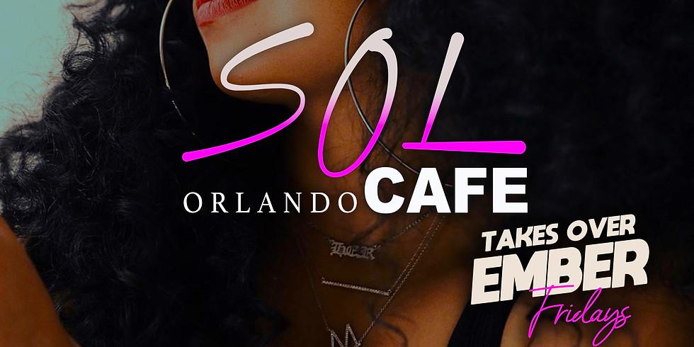 Sol Cafe Orlando Takes Over Ember Fridays