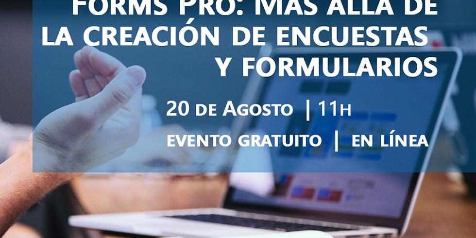 Webinar: Forms Pro - Más allá de la creación de Encuestas y Formularios