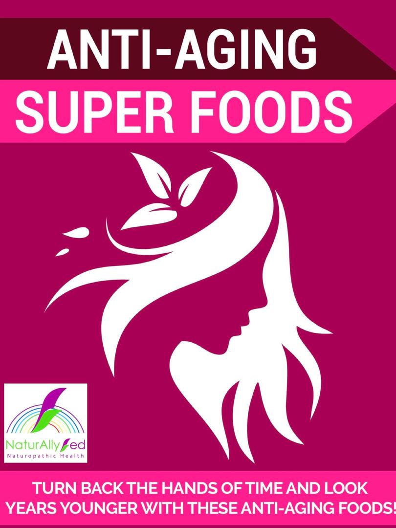Anti-aging Super Foods
