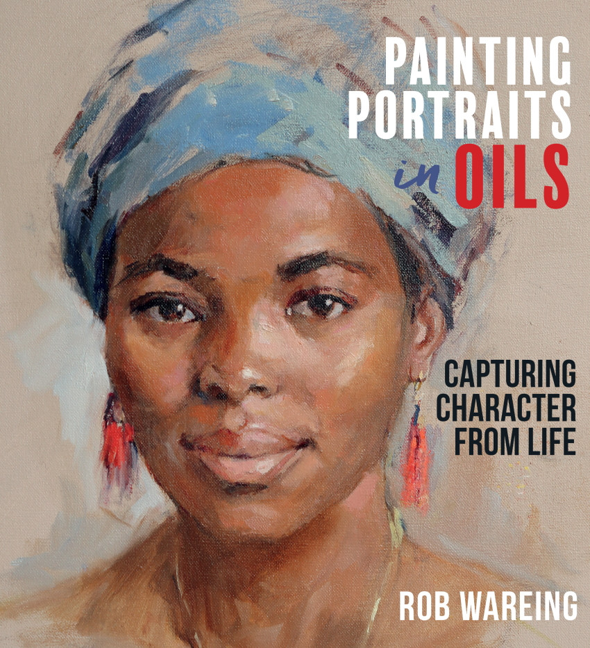 Painting Portraits in Oils by Rob Wareing