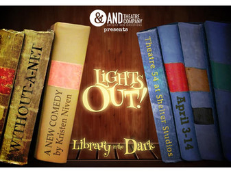 DIRECTING LIGHTS OUT! with AND THEATRE COMPANY