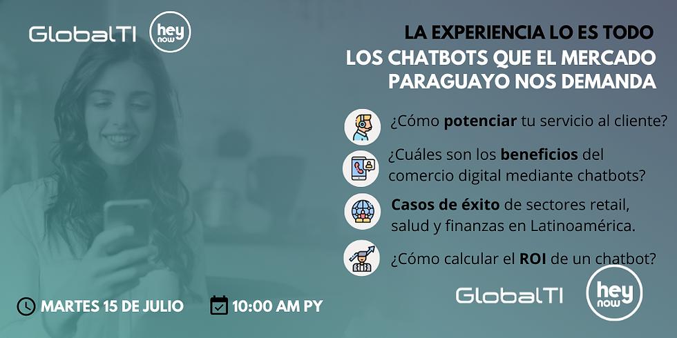 Webinar: La Experiencia lo es todo | Los Chatbots que el mercado paraguayo nos demanda (1)