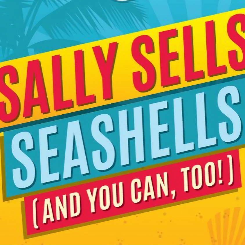 Sally Sells Seashells (And You Can, Too!)