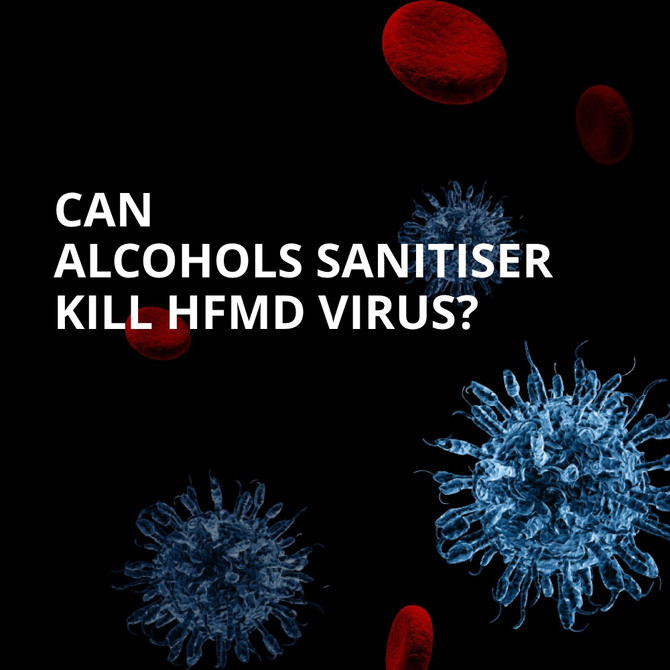 Can Alcohol Sanitiser Kill Hand Foot Mouth Disease Virus?