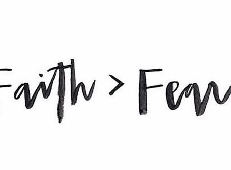 FAITH >FEAR