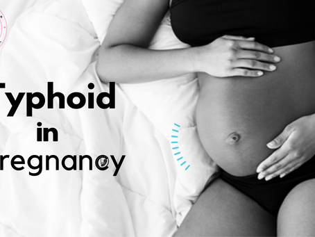 TYPHOID IN PREGNANCY