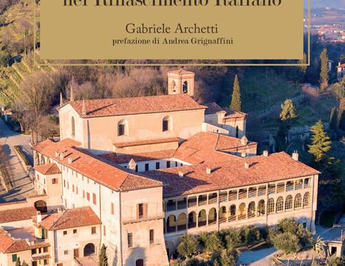 """Le """"origini del Franciacorta nel Rinascimento Italiano"""" in un libro la storia del territorio"""