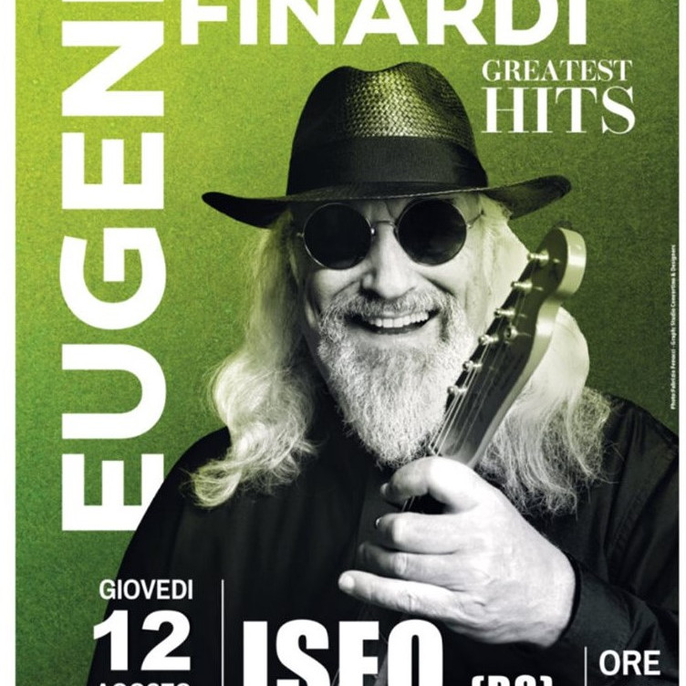 Iseo EUGENIO FINARDI & BAND / GREATEST HITS  giovedì12 agosto 2021