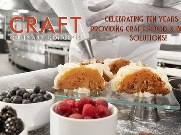 Craft Culinary Concepts Turns Ten!