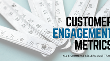 9 Consumer Engagement Metrics you should be monitoring! [Checklist]