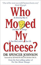 Spencer Johnson's Who Moved My Cheese