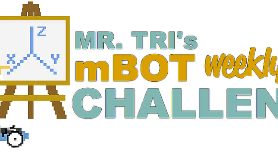 Mr.Tri's mBOT Weekly Challenge
