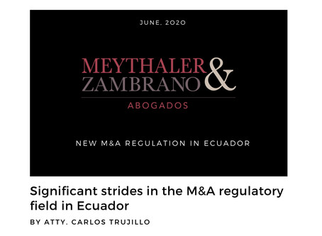 Significant strides in the M&A regulatory field in Ecuador
