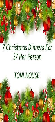 7ChristmasDinnersfor$7SaveyourmoneysaveyourfamilyToniHouse