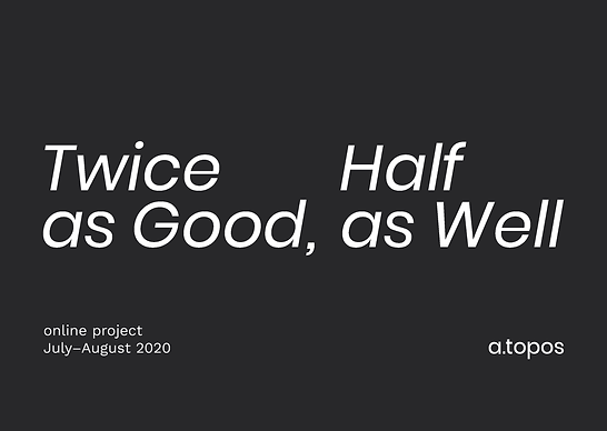 Twice as Good, Half as Well (online project)