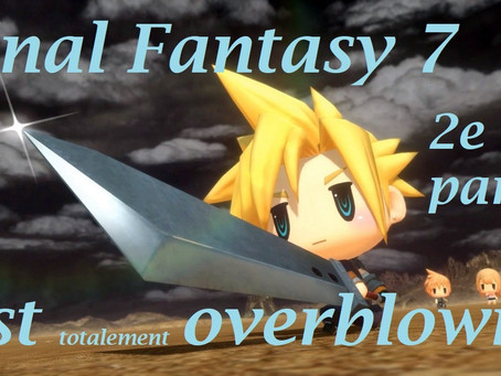 Final Fantasy 7 est overblown – 2e Partie