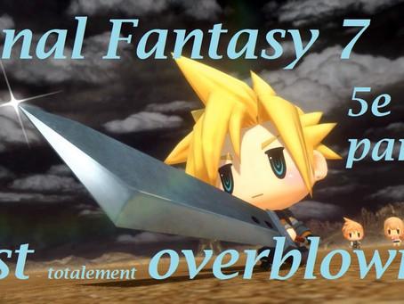 Final Fantasy 7 est overblown – 5ieme et dernière Partie