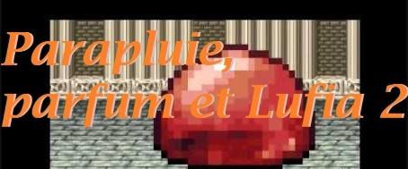 Lufia 2, parapluies et parfums