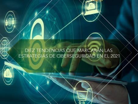 Diez tendencias que marcarán las estrategias de ciberseguridad en 2021