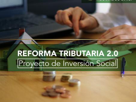 Reforma Tributaria 2.0 - Proyecto de Inversión Social