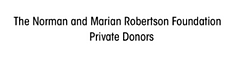 Picture reads: The Norman and Marian Robertson Foundation Private Donors