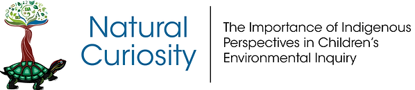 Natural Curiosity logo: A tree on a turtle. Reads: The importance of Indigenous perspectives in children's environmental inquiry