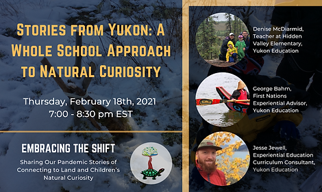 Poster of Stories from Yukon webinar, taking place on Thursday, February 18th, 2021, 7 to 8:30pm EST. Pictures of Denise McDiarmid, George Bahm, and Jesse Jewell.