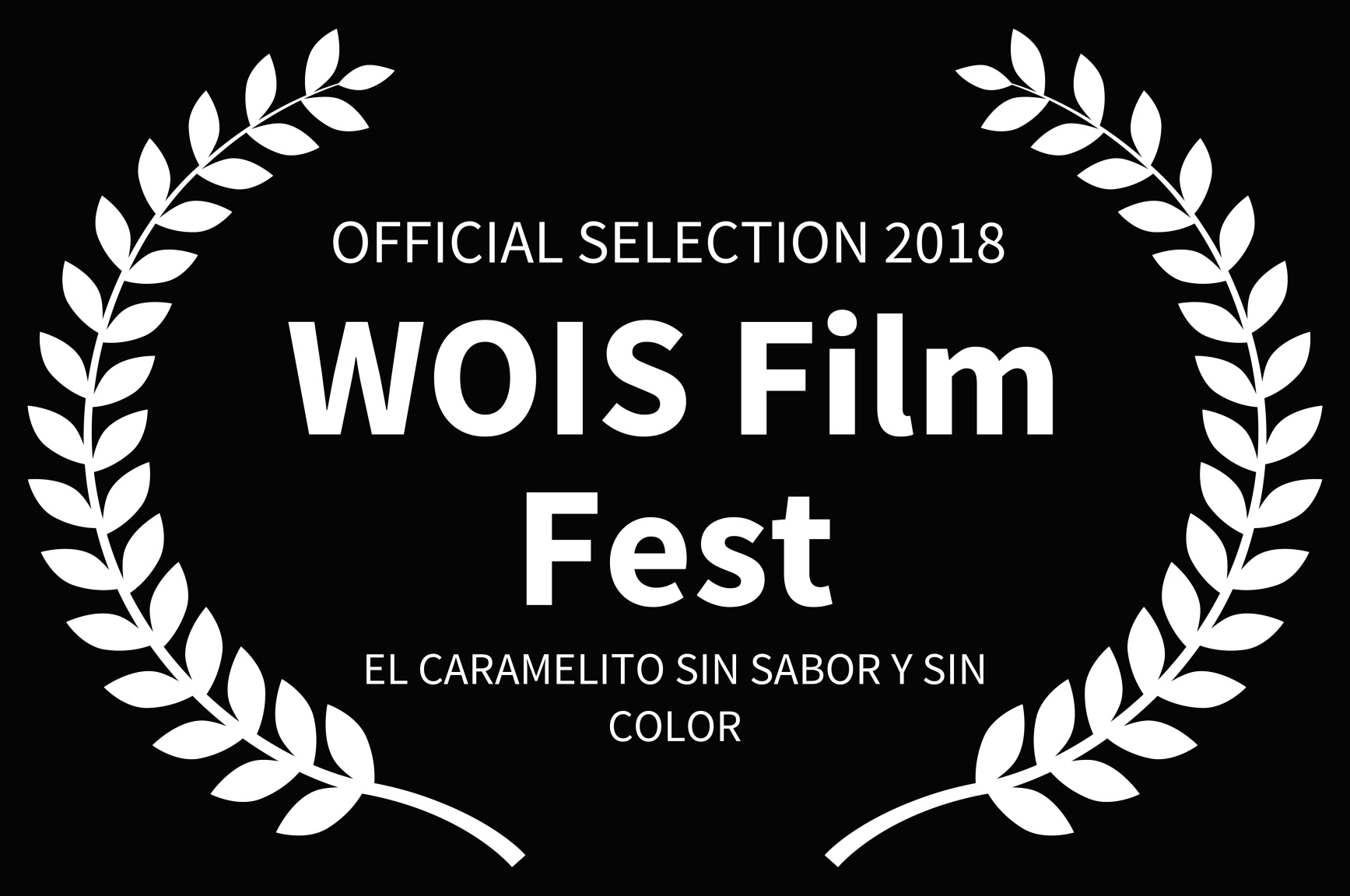 WOIS Film Fest - EL CARAMELITO SIN SABOR Y SIN COLOR