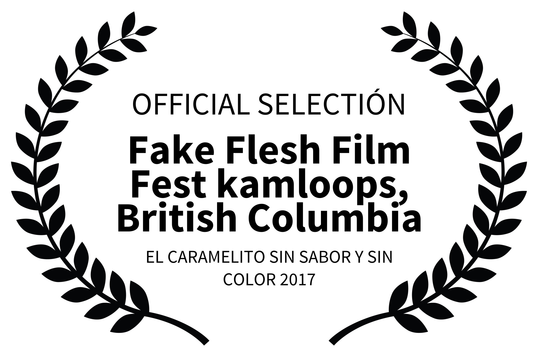 OFFICIAL SELECTIN - Fake Flesh Film Fest kamloops British Columbia - EL CARAMELITO SIN SABOR Y SIN C